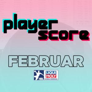 Der PlayerScore in der HBL im Februar 2021