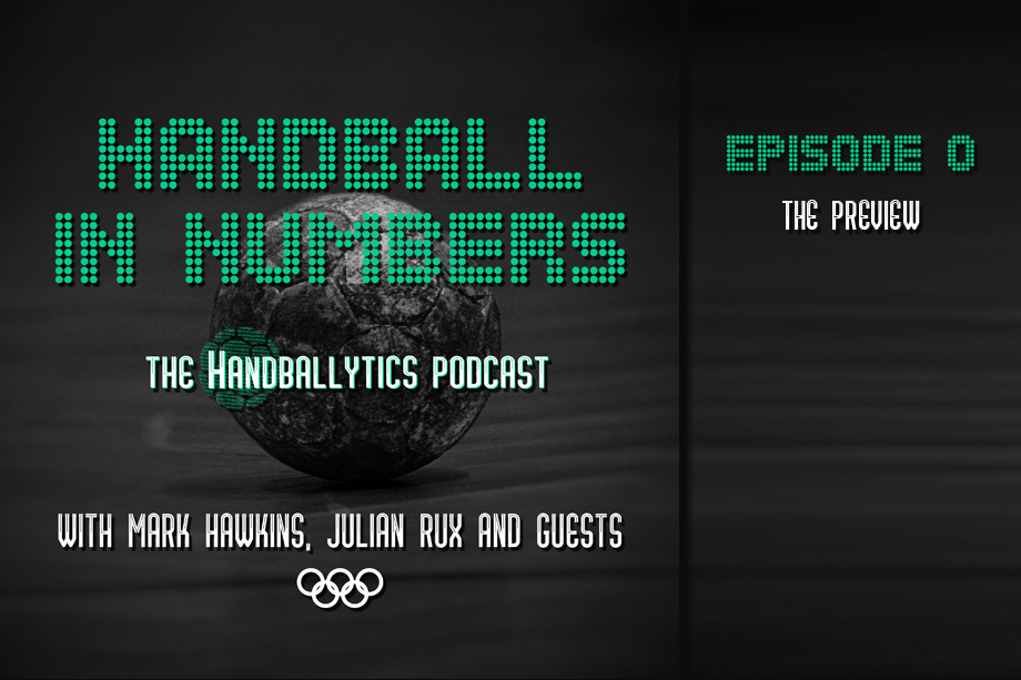 The Preview: An Advanced Statistics and Analysis Podcast for Handball at the Olympics