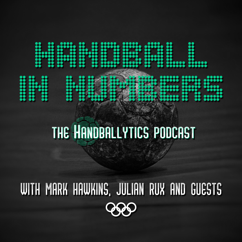 Handball in Numbers - The Handballytics Podcast