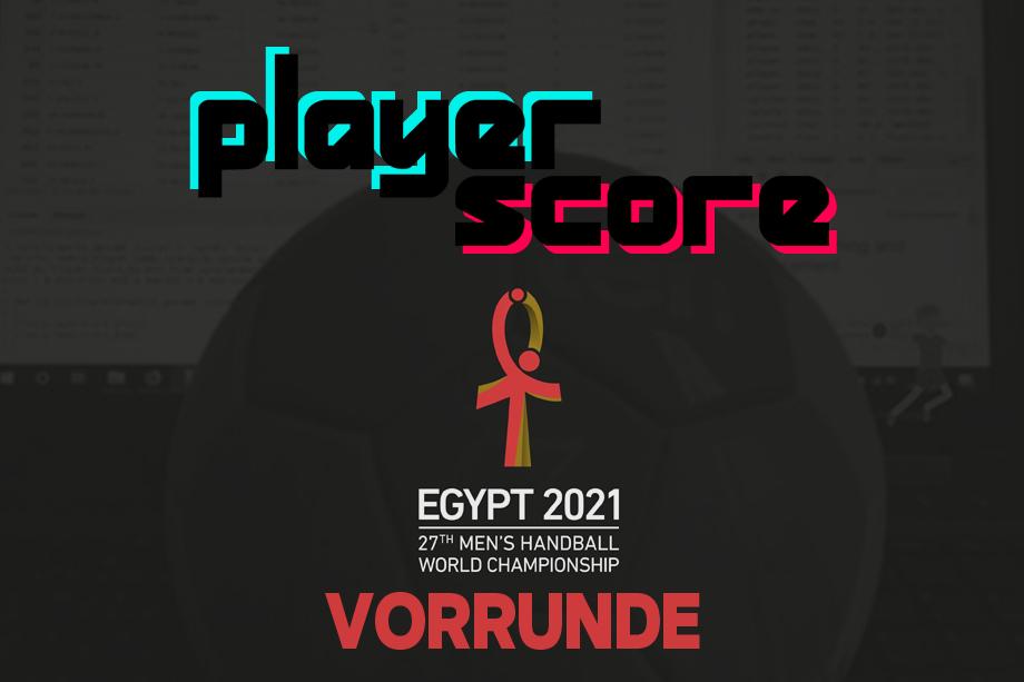 PlayerScore bei der Handball-WM 2021 – Vorrunde